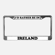 Rather be in Ireland License Plate Frame