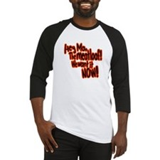 We want the meatloaf! Baseball Jersey