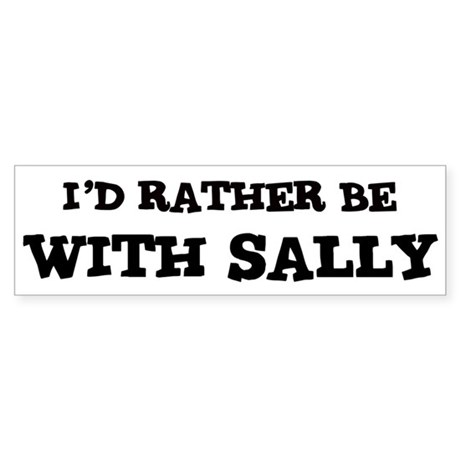 With Sally Bumper Sticker