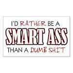 Rather Be A Smart Ass Rectangle Sticker