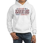 Rather Be A Smart Ass Hooded Sweatshirt