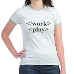 End Work Begin Play Jr. Ringer T-Shirt