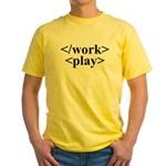 End Work Begin Play Yellow T-Shirt