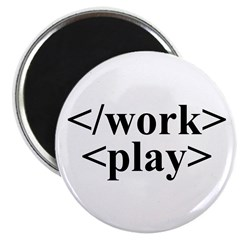 End Work Begin Play Magnet
