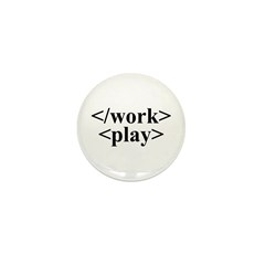 End Work Begin Play Mini Button (10 pack)