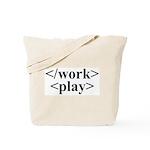 End Work Begin Play Tote Bag