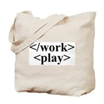 End Work Begin Play Tote Bag