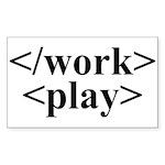 End Work Begin Play Rectangle Sticker