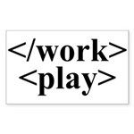 End Work Begin Play Rectangle Sticker