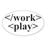 End Work Begin Play Oval Sticker
