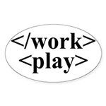 End Work Begin Play Oval Sticker