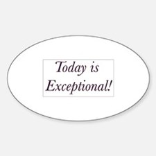 Today is Exceptional! Decal