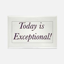Today is Exceptional! Rectangle Magnet