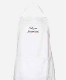 Today is Exceptional! Apron