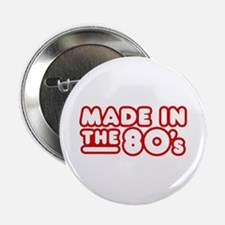 Made in the 80's Button
