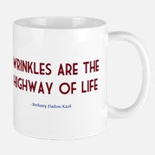 Wrinkles are the highway of l Mug