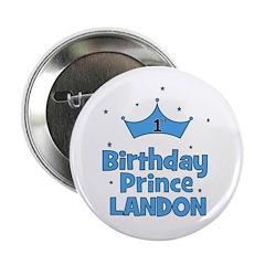 "1st Birthday Prince Landon! 2.25"" Button"