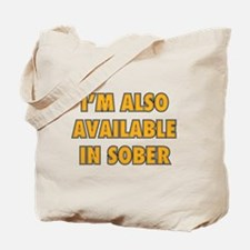 I'm Also Available In Sober Tote Bag