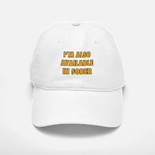 I'm Also Available In Sober Baseball Baseball Cap