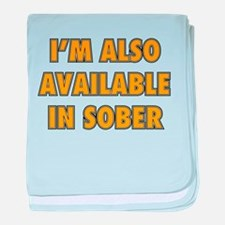 I'm Also Available In Sober baby blanket