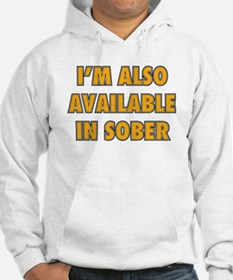 I'm Also Available In Sober Hoodie