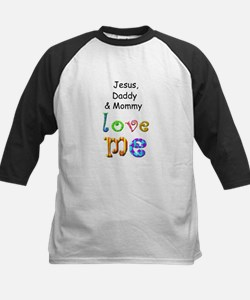 Jesus, Daddy & Mommy Love Me Tee