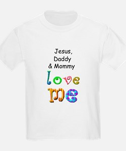 Jesus, Daddy & Mommy Love Me T-Shirt