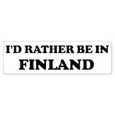 Rather be in Finland Bumper Bumper Sticker