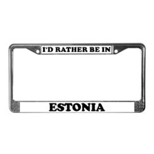 Rather be in Estonia License Plate Frame