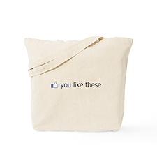 FB You Like These Tote Bag