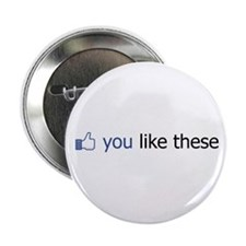 """FB You Like These 2.25"""" Button"""
