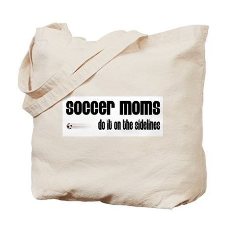 Soccer Moms Do It On The Sidelines Tote Bag