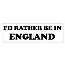 Rather be in England Bumper Bumper Sticker