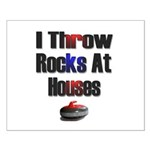I Throw Rocks At Houses Small Poster