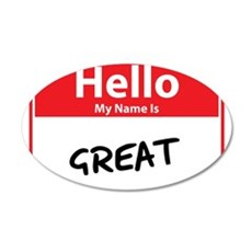 Hello My Name is Great 22x14 Oval Wall Peel