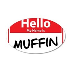 Hello My Name is Muffin 22x14 Oval Wall Peel