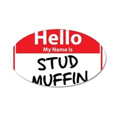 Hello My Name is Stud Muffin 22x14 Oval Wall Peel