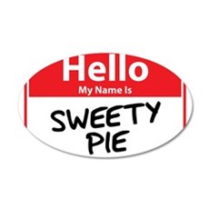 Hello My Name is Sweety Pie 22x14 Oval Wall Peel