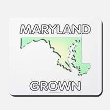 Maryland grown Mousepad