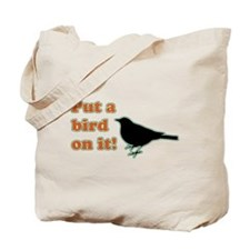 Put a Bird on it! Tote Bag
