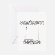 Mississippi grown Greeting Card