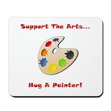Hug A Painter! Mousepad