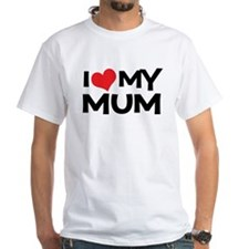 I Love My Mum Shirt