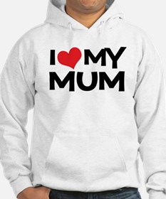 I Love My Mum Jumper Hoody