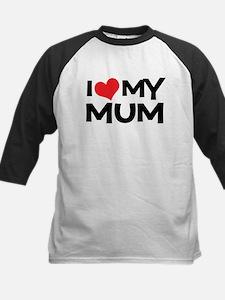 I Love My Mum Tee
