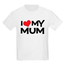 I Love My Mum Kids T-Shirt