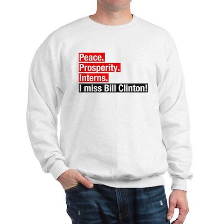 I miss Bill Clinton Sweatshirt