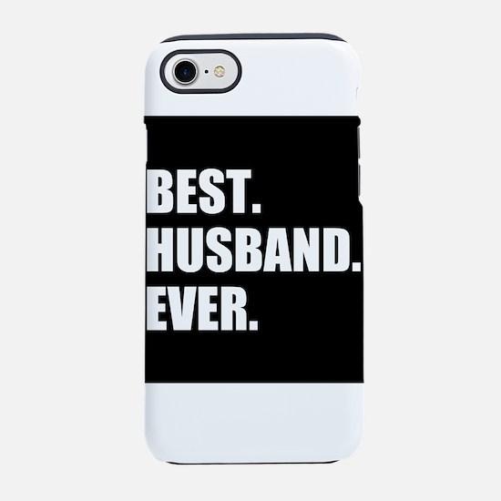 Black Best Husband Ever iPhone 7 Tough Case