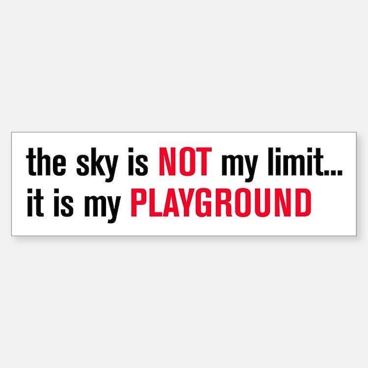 the sky is NOT my limit. . . Sticker (Bumper)