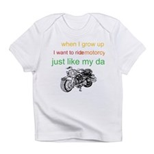 ride a motorcycle just like m Infant T-Shirt